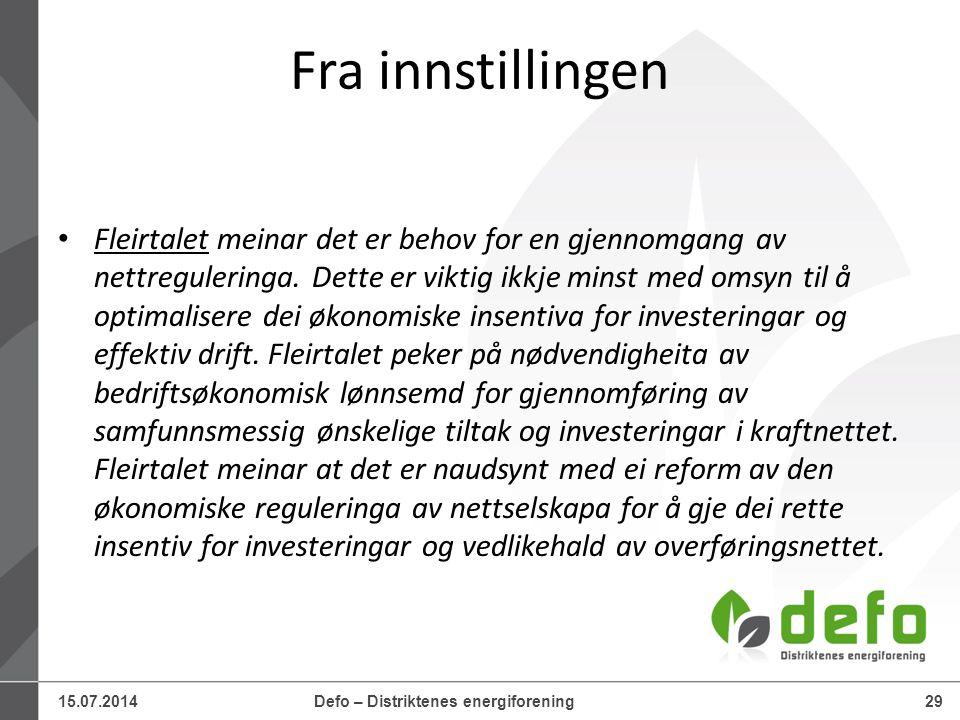 15.07.2014Defo – Distriktenes energiforening29 Fra innstillingen Fleirtalet meinar det er behov for en gjennomgang av nettreguleringa. Dette er viktig