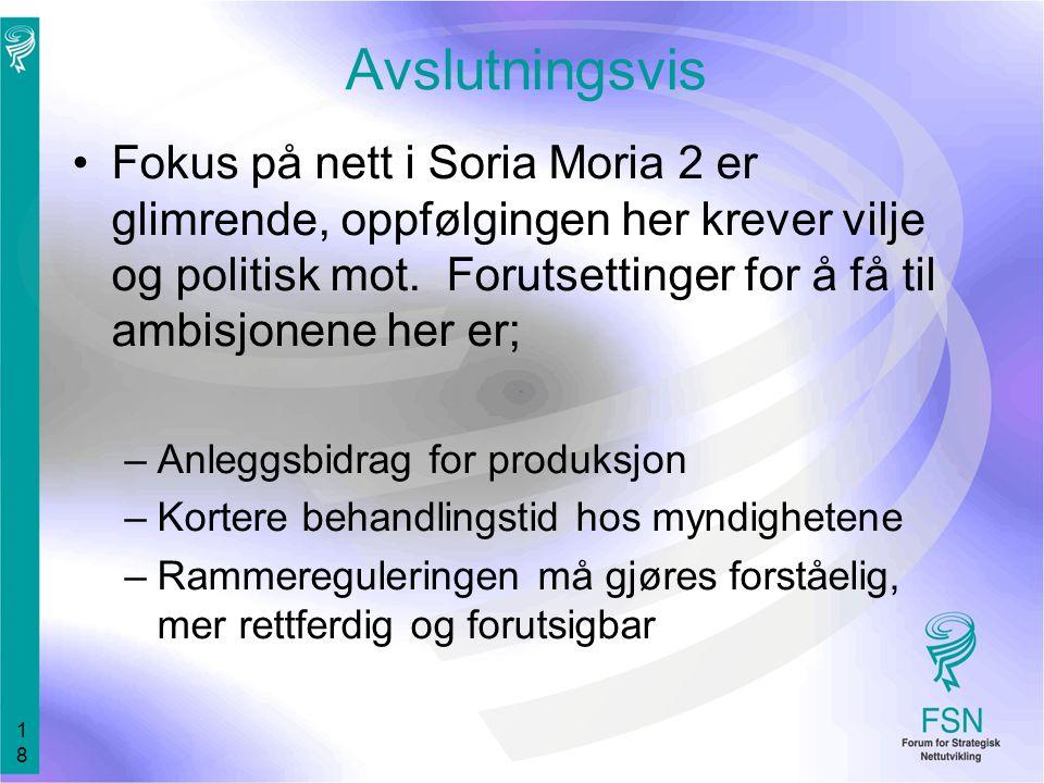 18 Avslutningsvis Fokus på nett i Soria Moria 2 er glimrende, oppfølgingen her krever vilje og politisk mot.