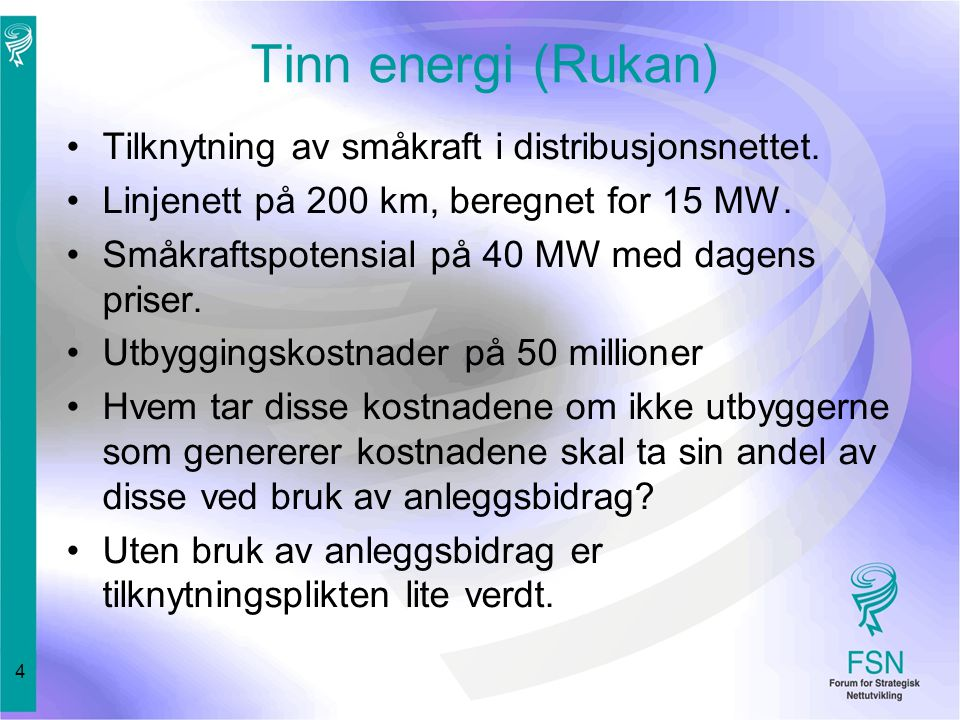 4 Tinn energi (Rukan) Tilknytning av småkraft i distribusjonsnettet.