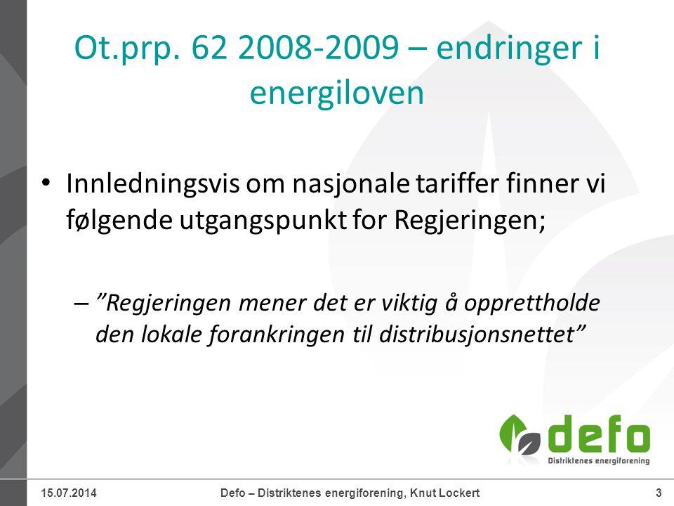 15.07.2014Defo – Distriktenes energiforening, Knut Lockert3 Ot.prp.