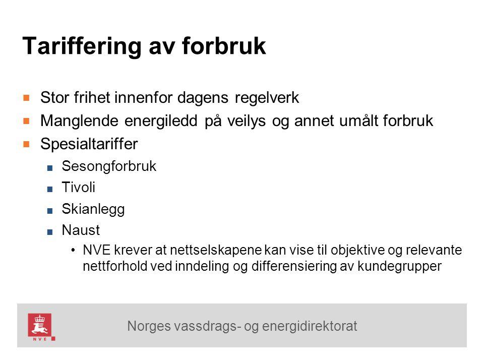 Norges vassdrags- og energidirektorat Tariffering av forbruk ■ Stor frihet innenfor dagens regelverk ■ Manglende energiledd på veilys og annet umålt f