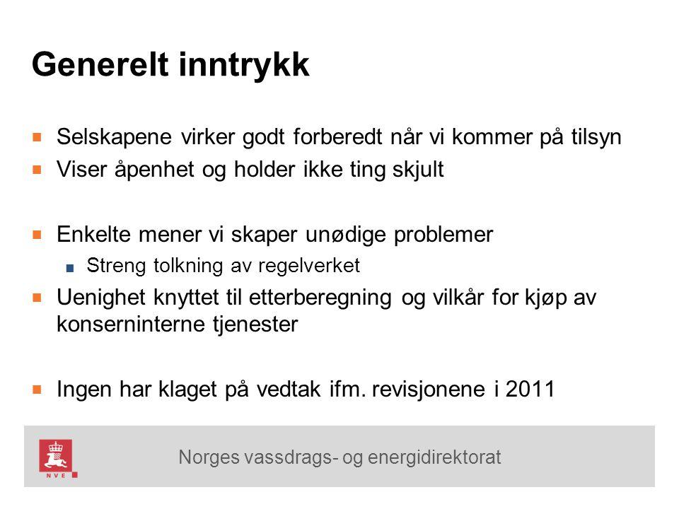 Norges vassdrags- og energidirektorat Generelt inntrykk ■ Selskapene virker godt forberedt når vi kommer på tilsyn ■ Viser åpenhet og holder ikke ting