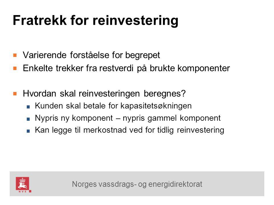 Norges vassdrags- og energidirektorat Fratrekk for reinvestering ■ Varierende forståelse for begrepet ■ Enkelte trekker fra restverdi på brukte kompon
