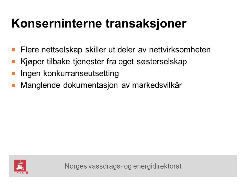 Norges vassdrags- og energidirektorat Konserninterne transaksjoner ■ Flere nettselskap skiller ut deler av nettvirksomheten ■ Kjøper tilbake tjenester