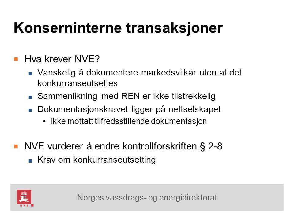 Norges vassdrags- og energidirektorat Konserninterne transaksjoner ■ Hva krever NVE? ■ Vanskelig å dokumentere markedsvilkår uten at det konkurranseut