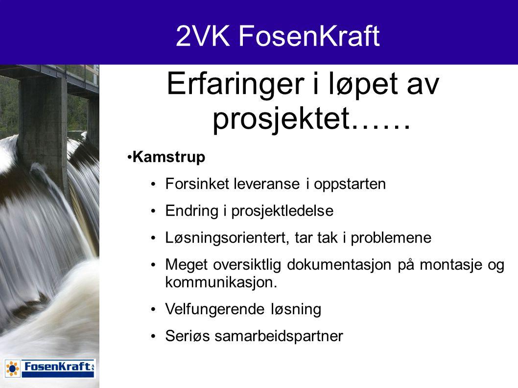 2VK FosenKraft Erfaringer i løpet av prosjektet…… Noe vi ville gjort annerledes.