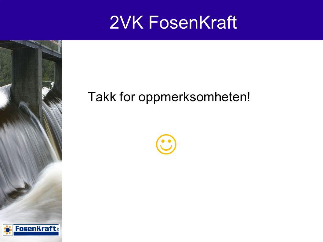 2VK FosenKraft Takk for oppmerksomheten!
