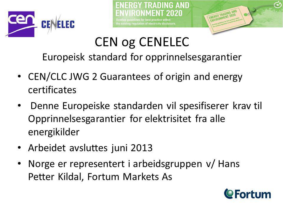 CEN og CENELEC Europeisk standard for opprinnelsesgarantier CEN/CLC JWG 2 Guarantees of origin and energy certificates Denne Europeiske standarden vil