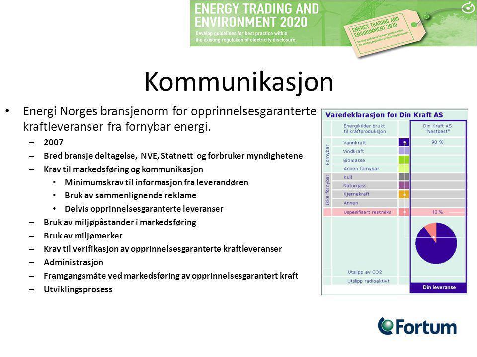 Kommunikasjon Energi Norges bransjenorm for opprinnelsesgaranterte kraftleveranser fra fornybar energi. – 2007 – Bred bransje deltagelse, NVE, Statnet