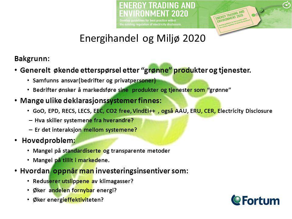 """Energihandel og Miljø 2020 Bakgrunn: Generelt økende etterspørsel etter """"grønne"""" produkter og tjenester. Samfunns ansvar(bedrifter og privatpersoner)"""