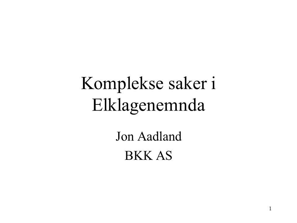 1 Komplekse saker i Elklagenemnda Jon Aadland BKK AS
