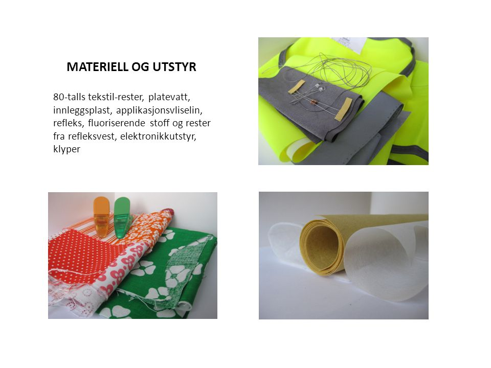 MATERIELL OG UTSTYR 80-talls tekstil-rester, platevatt, innleggsplast, applikasjonsvliselin, refleks, fluoriserende stoff og rester fra refleksvest, e