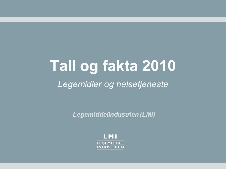 Tall og fakta 2010 Legemidler og helsetjeneste Legemiddelindustrien (LMI)