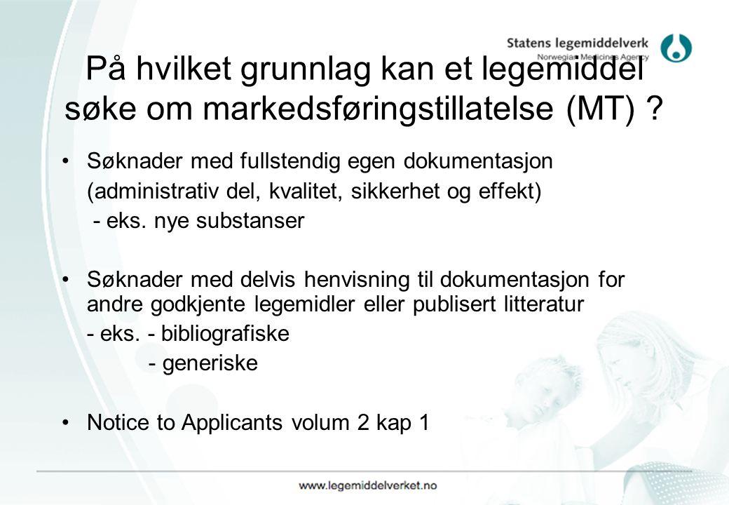 På hvilket grunnlag kan et legemiddel søke om markedsføringstillatelse (MT) ? Søknader med fullstendig egen dokumentasjon (administrativ del, kvalitet