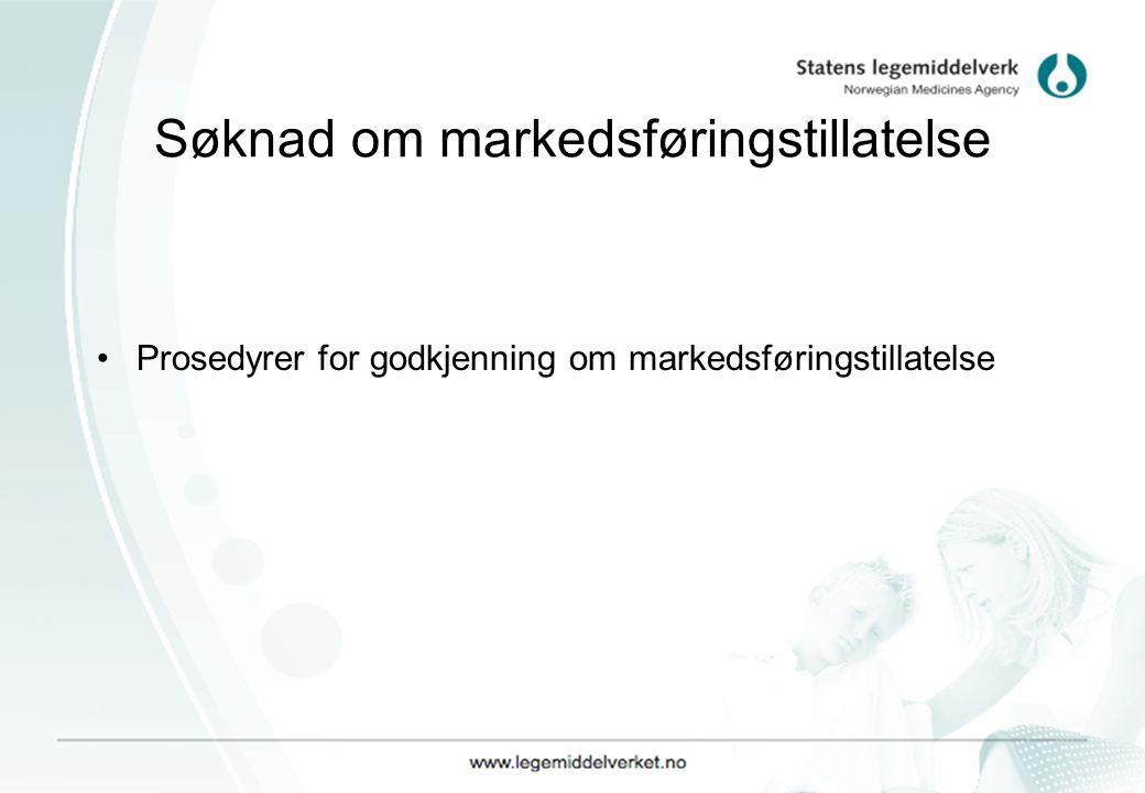 Søknad om markedsføringstillatelse Prosedyrer for godkjenning om markedsføringstillatelse