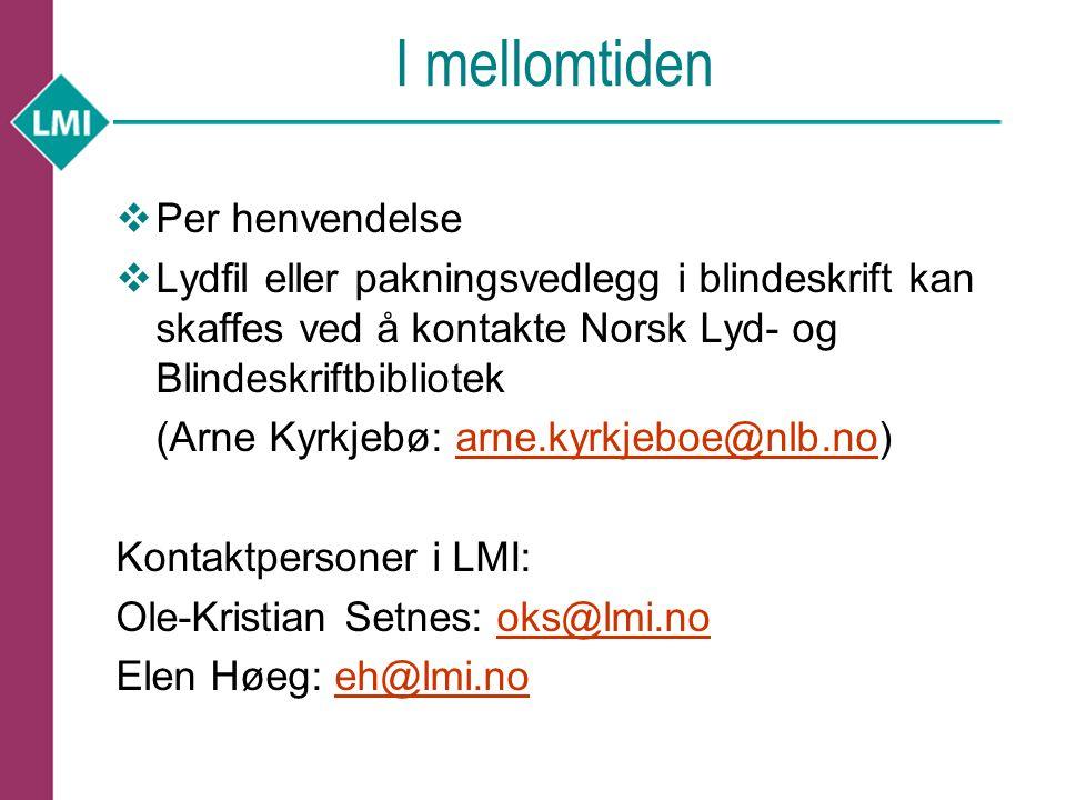 I mellomtiden  Per henvendelse  Lydfil eller pakningsvedlegg i blindeskrift kan skaffes ved å kontakte Norsk Lyd- og Blindeskriftbibliotek (Arne Kyr