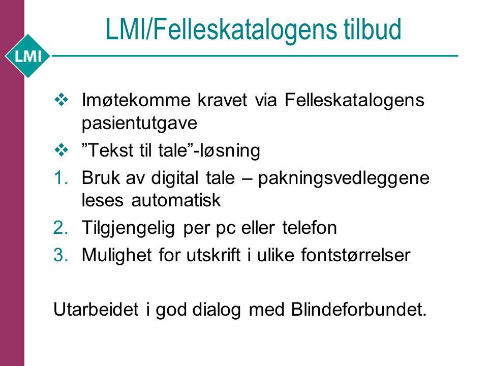 """LMI/Felleskatalogens tilbud  Imøtekomme kravet via Felleskatalogens pasientutgave  """"Tekst til tale""""-løsning 1.Bruk av digital tale – pakningsvedlegg"""