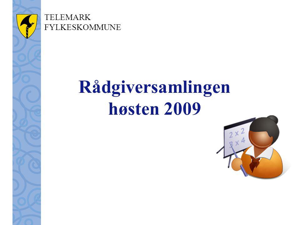 TELEMARK FYLKESKOMMUNE Rådgiversamlingen høsten 2009