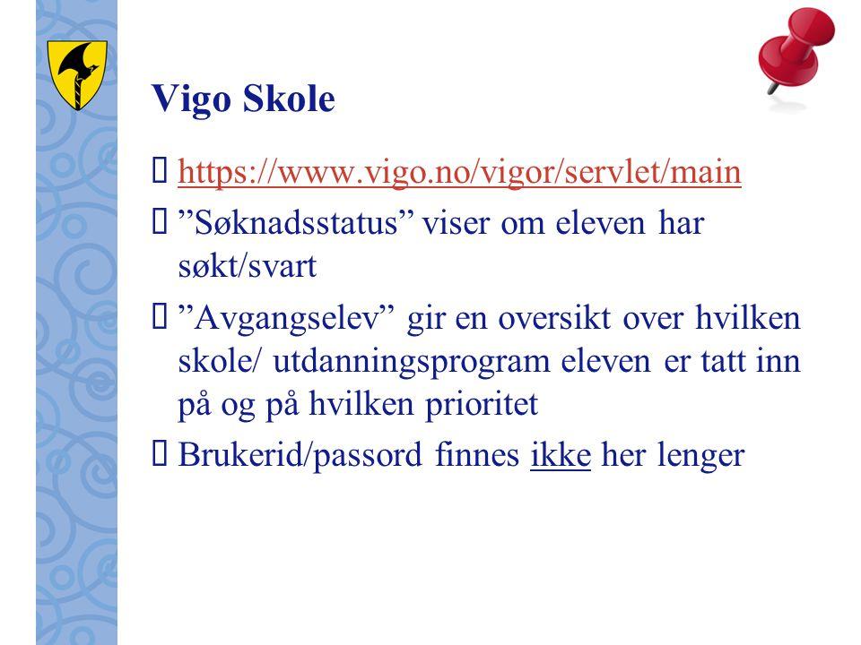 """Vigo Skole  https://www.vigo.no/vigor/servlet/main https://www.vigo.no/vigor/servlet/main  """"Søknadsstatus"""" viser om eleven har søkt/svart  """"Avgangs"""