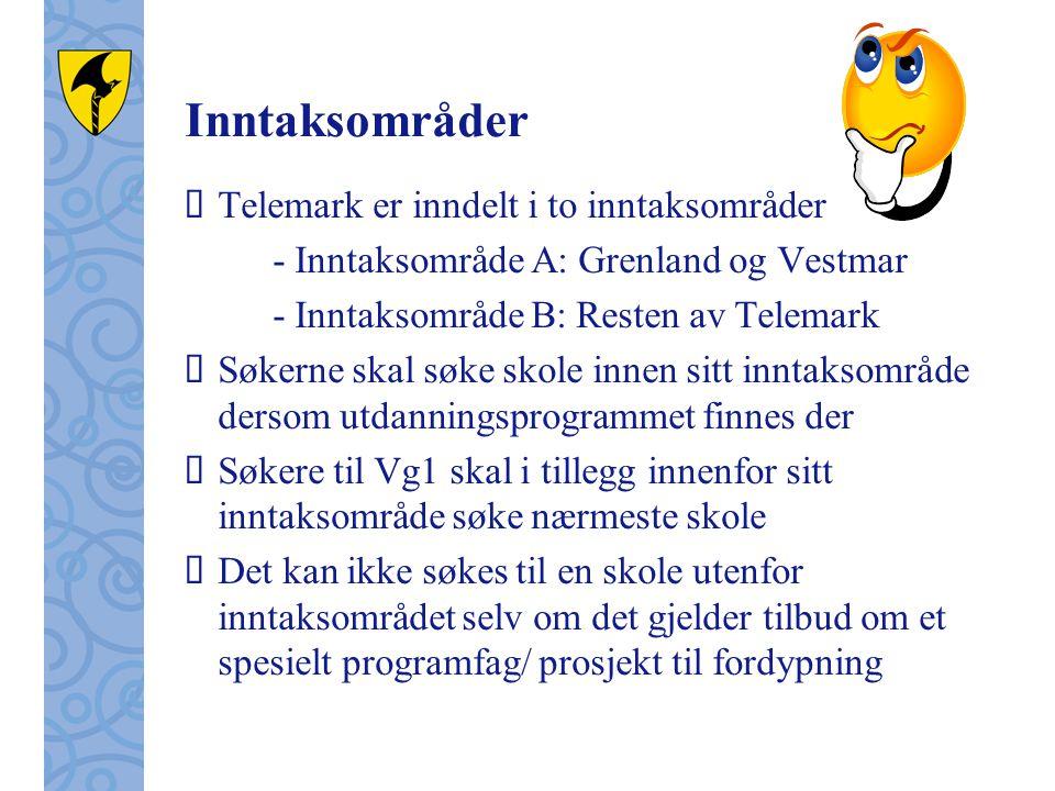 Inntaksområder  Telemark er inndelt i to inntaksområder - Inntaksområde A: Grenland og Vestmar - Inntaksområde B: Resten av Telemark  Søkerne skal s