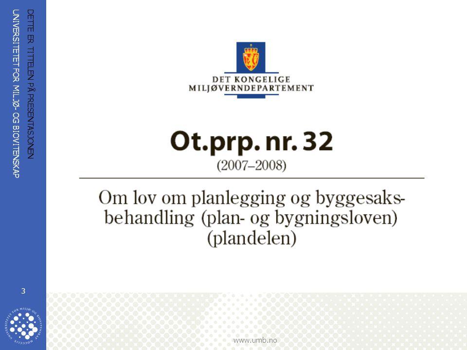 UNIVERSITETET FOR MILJØ- OG BIOVITENSKAP www.umb.no DETTE ER TITTELEN PÅ PRESENTASJONEN 44 REGULERINGSPLAN (KAP.