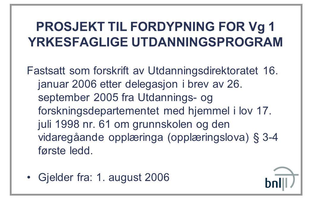 PROSJEKT TIL FORDYPNING FOR Vg 1 YRKESFAGLIGE UTDANNINGSPROGRAM Fastsatt som forskrift av Utdanningsdirektoratet 16. januar 2006 etter delegasjon i br