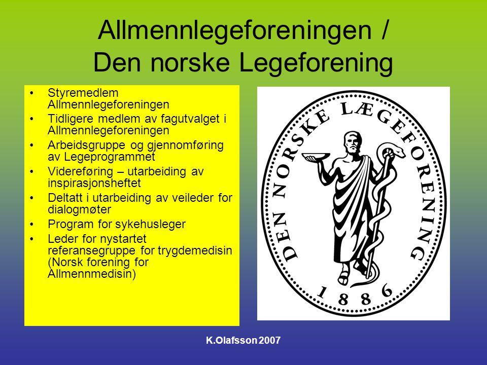 K.Olafsson 2007 Vi trenger trygdekontoret og bedriftshelsetjenesten som en viktig partner i vår samhandling med arbeidslivet.
