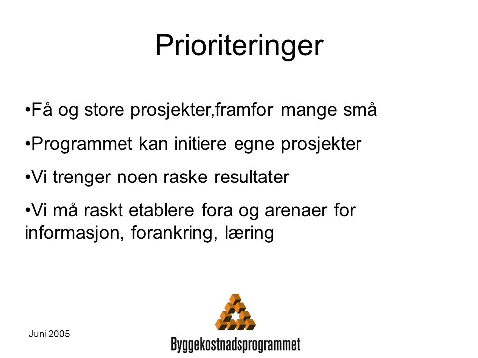 Juni 2005 Framdriftsplan Juli Aug Sept Okt Nov Des 2006 Informasjon Søknadsadm.