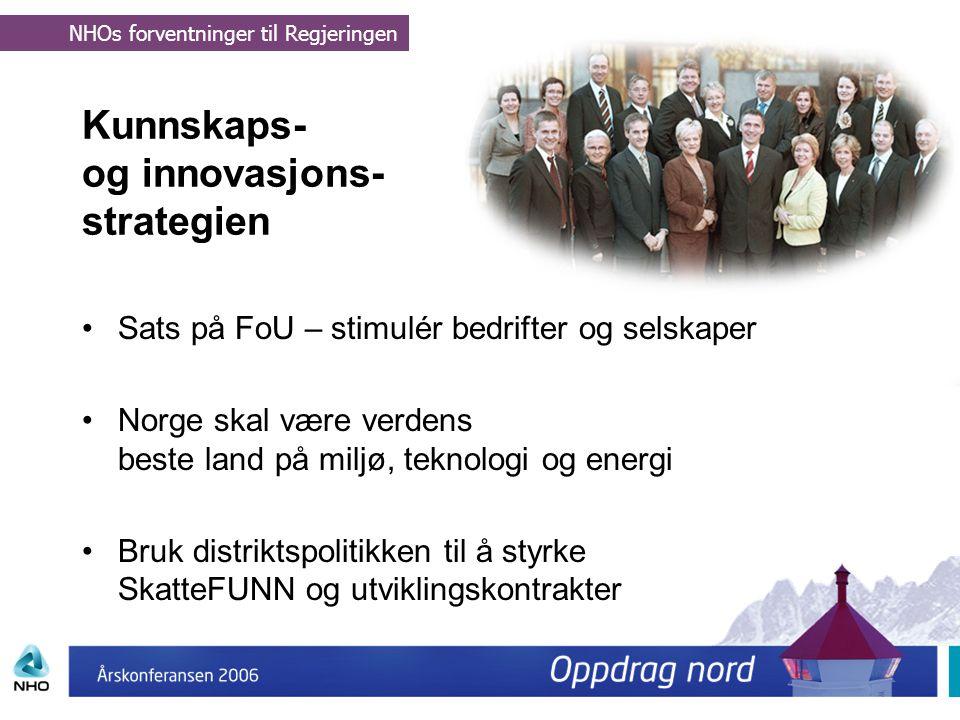 Kunnskaps- og innovasjons- strategien Sats på FoU – stimulér bedrifter og selskaper Norge skal være verdens beste land på miljø, teknologi og energi B