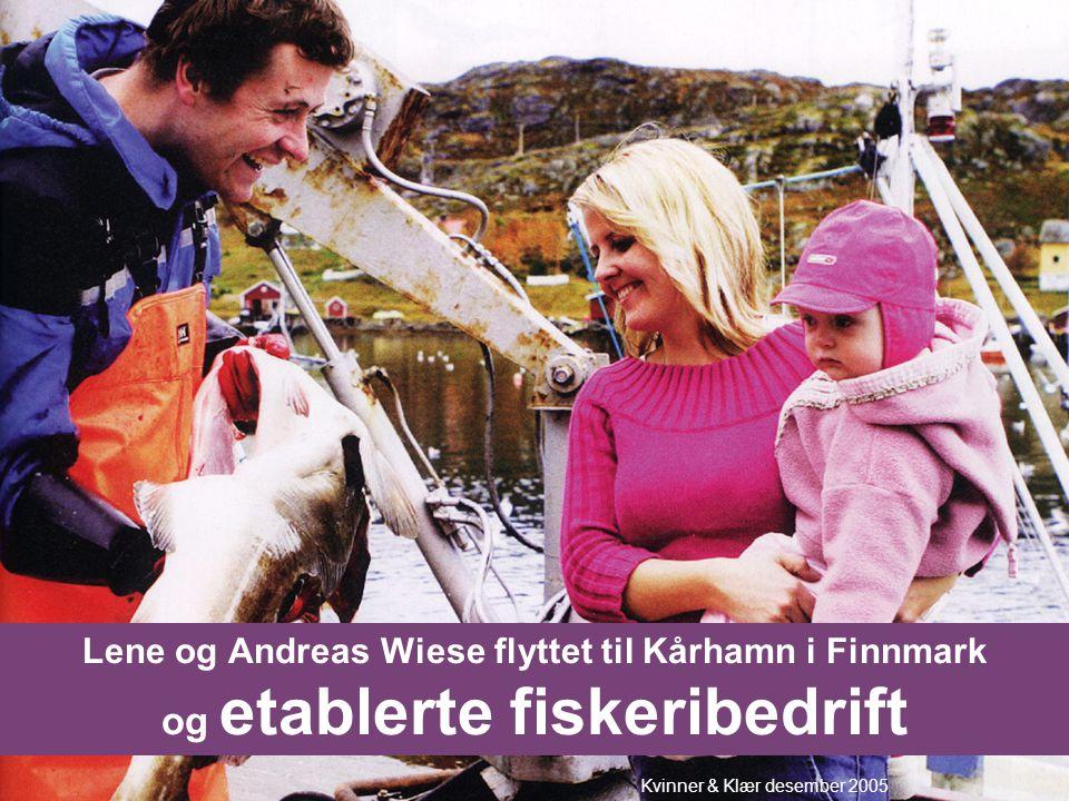 Lene og Andreas Wiese flyttet til Kårhamn i Finnmark og etablerte fiskeribedrift Kvinner & Klær desember 2005