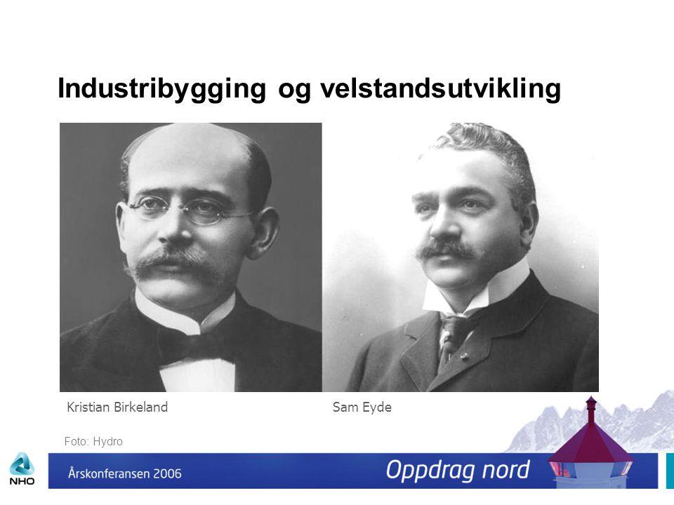 Industribygging og velstandsutvikling Kristian BirkelandSam Eyde Foto: Hydro