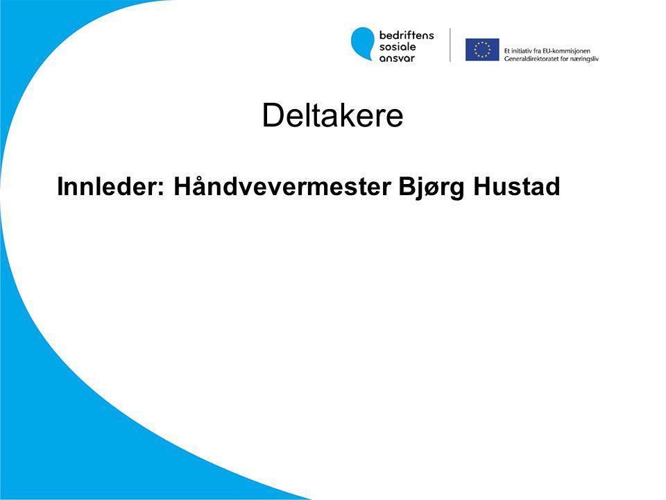 Deltakere Innleder: Håndvevermester Bjørg Hustad