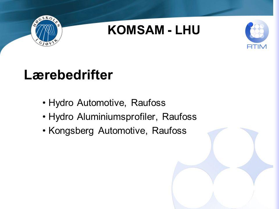 Lærebedrifter Hydro Automotive, Raufoss Hydro Aluminiumsprofiler, Raufoss Kongsberg Automotive, Raufoss KOMSAM - LHU