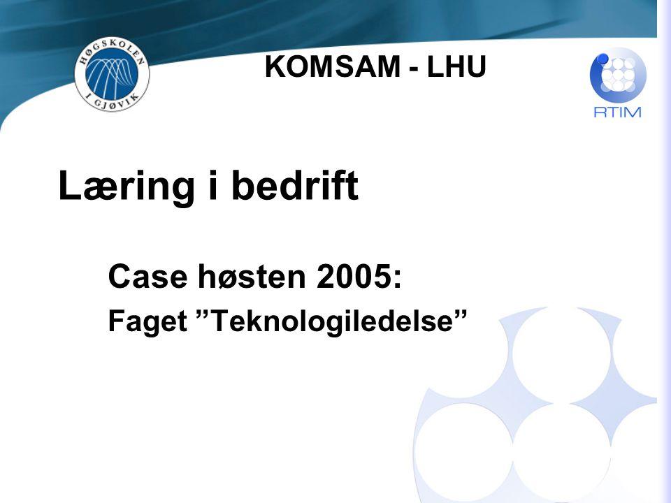 Gjesteforelesninger Aktuelle fag for gjesteforelesning: Materiallære Teknologiledelse Produksjonsledelse Gjennomføring: Forelesningen foregår i bedrift Omvisning som en del av gjesteforelesningen Gjesteforelesningen - en ramme på ½ dag KOMSAM - LHU