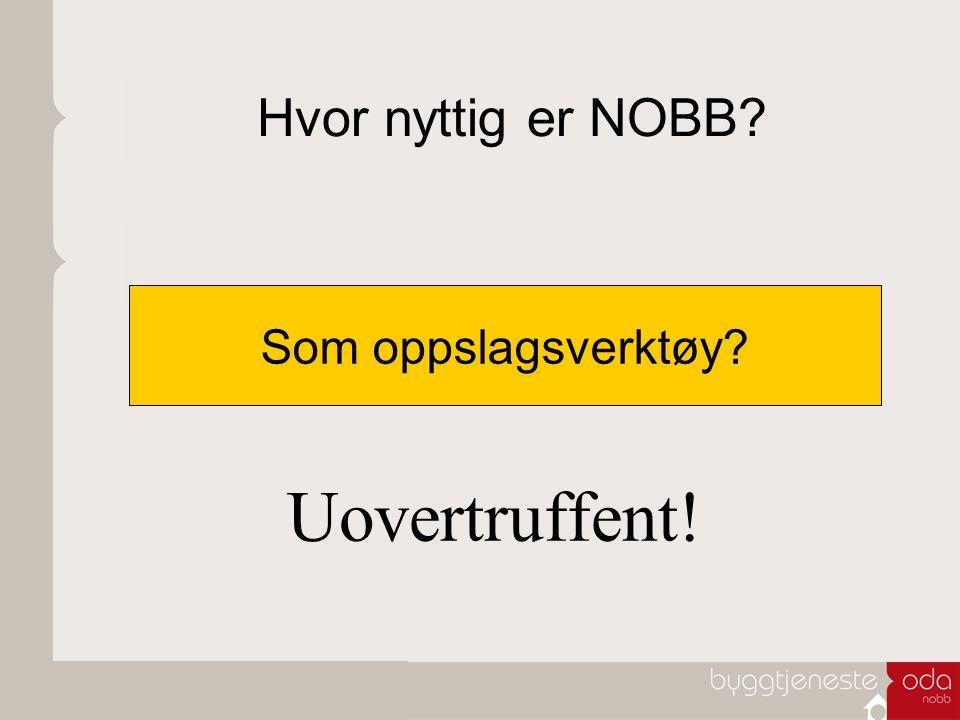 Hvor nyttig er NOBB? Som oppslagsverktøy? Uovertruffent!