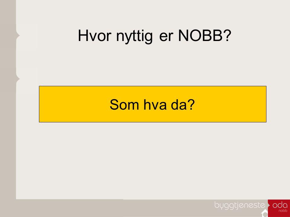 Hvor nyttig er NOBB? Som hva da?