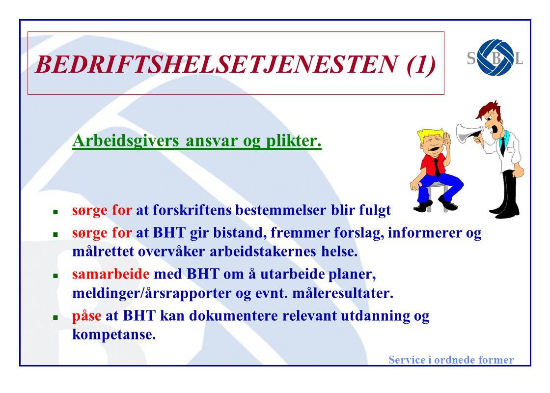 Service i ordnede former Forberedelser til valg av BHT.(2) Kartlegg hva BHT skal gjøre for dere (bilde 7) Beskriv hvilke tjenester BHT skal utføre (bilde 7) Behandle kartleggingen i arbeidsmiljøutvalget (AMU) eller snakk med verneombudet (vo) eller representanter for arbeidstakerne Prioriter oppgaver som BHT skal gjøre (sammen med AMU/vo) Lag en oversikt over hvilke krav dere stiller til BHT (sammen med AMU/vo)  Kontakt en eller flere BHT og legg fram bedriftens behov og krav
