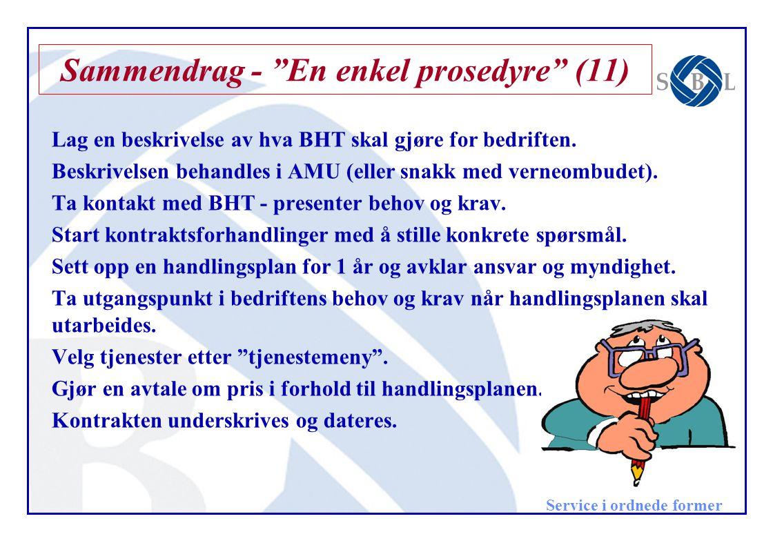 """Service i ordnede former Sammendrag - """"En enkel prosedyre"""" (11) Lag en beskrivelse av hva BHT skal gjøre for bedriften. Beskrivelsen behandles i AMU ("""