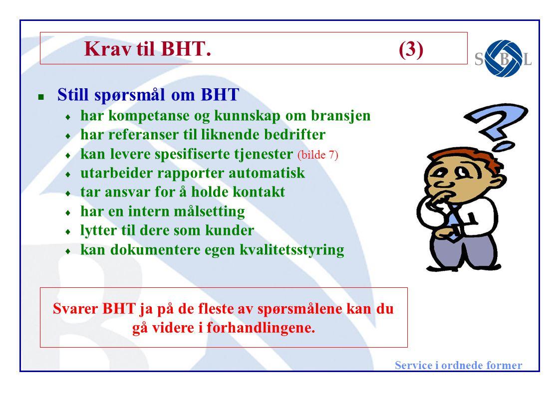 Service i ordnede former Sammendrag - En enkel prosedyre (11) Lag en beskrivelse av hva BHT skal gjøre for bedriften.