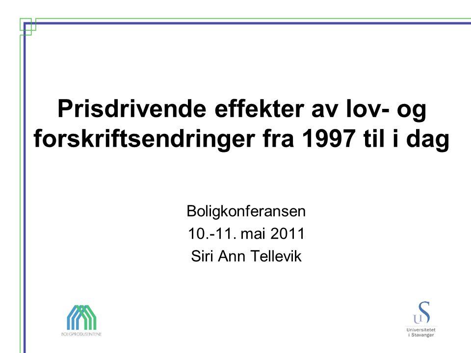 Prisdrivende effekter av lov- og forskriftsendringer fra 1997 til i dag Boligkonferansen 10.-11.