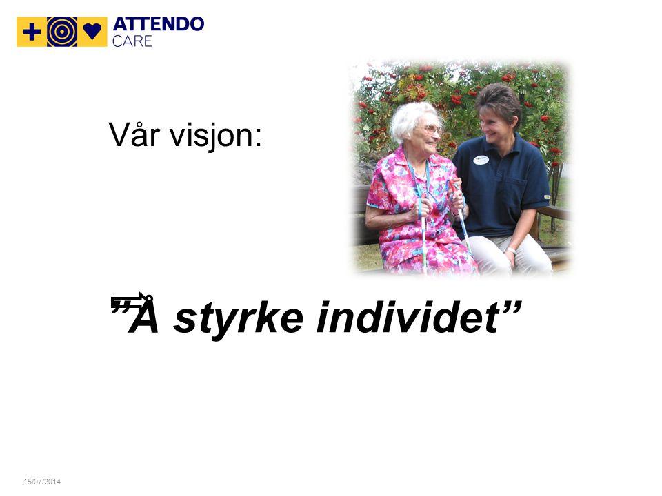 15/07/2014 Vår visjon: Å styrke individet
