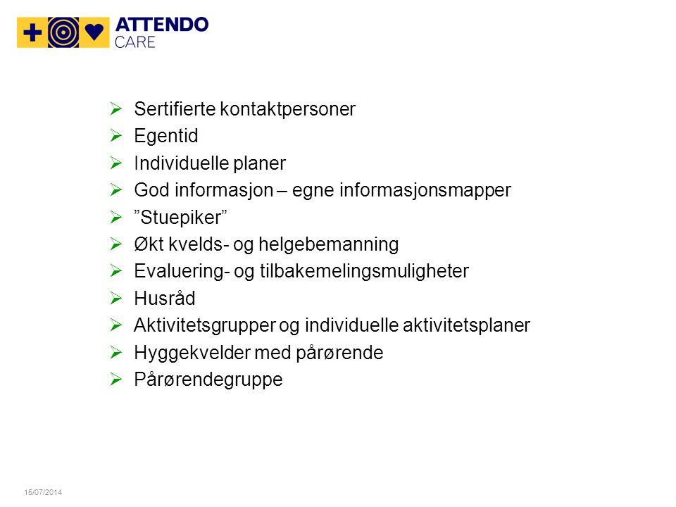 15/07/2014 Våre tjenester skal bære preg av våre verdier: Kompetanse Engasjement Hjelpsomhet