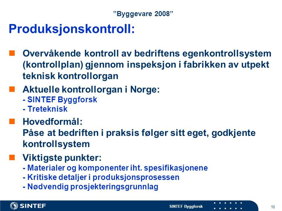 """SINTEF Byggforsk 10 """"Byggevare 2008"""" Produksjonskontroll: Overvåkende kontroll av bedriftens egenkontrollsystem (kontrollplan) gjennom inspeksjon i fa"""