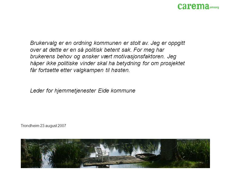 Trondheim 23.august 2007 Brukervalg er en ordning kommunen er stolt av.