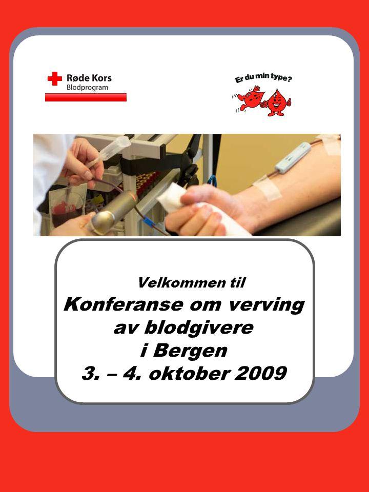 Hvorfor konferanse om verving av blodgivere.Blod kan ikke lages, det må gis.