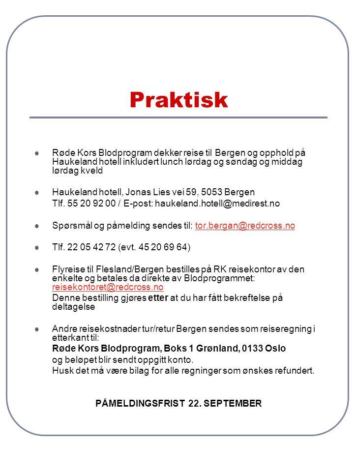 Påmeldingsskjema Konferanse om verving av blodgivere – Bergen 3.-4.10.2009 Haukeland Hotell, Jonas Lies vei 59, 5053 Bergen Tlf.