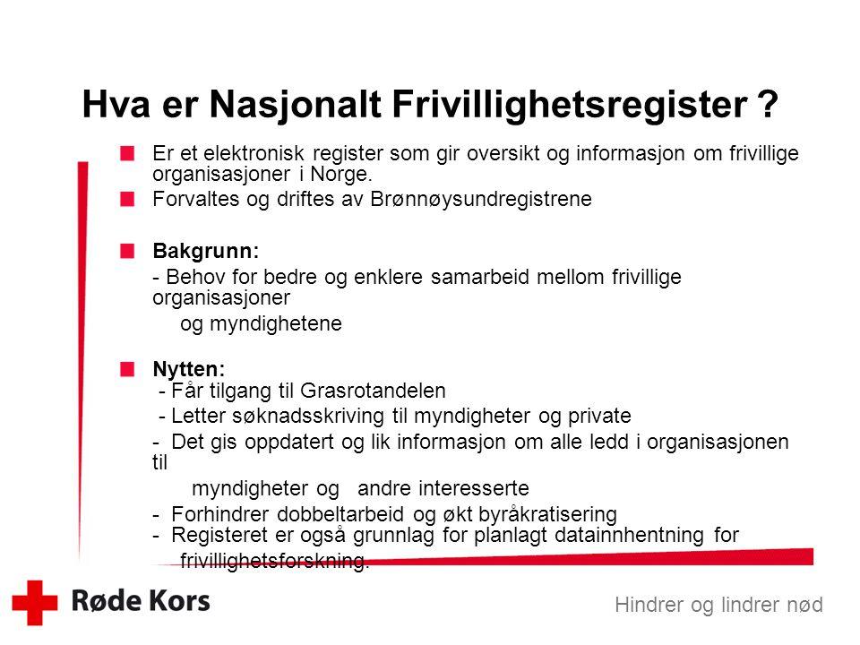 Hindrer og lindrer nød Er et elektronisk register som gir oversikt og informasjon om frivillige organisasjoner i Norge.