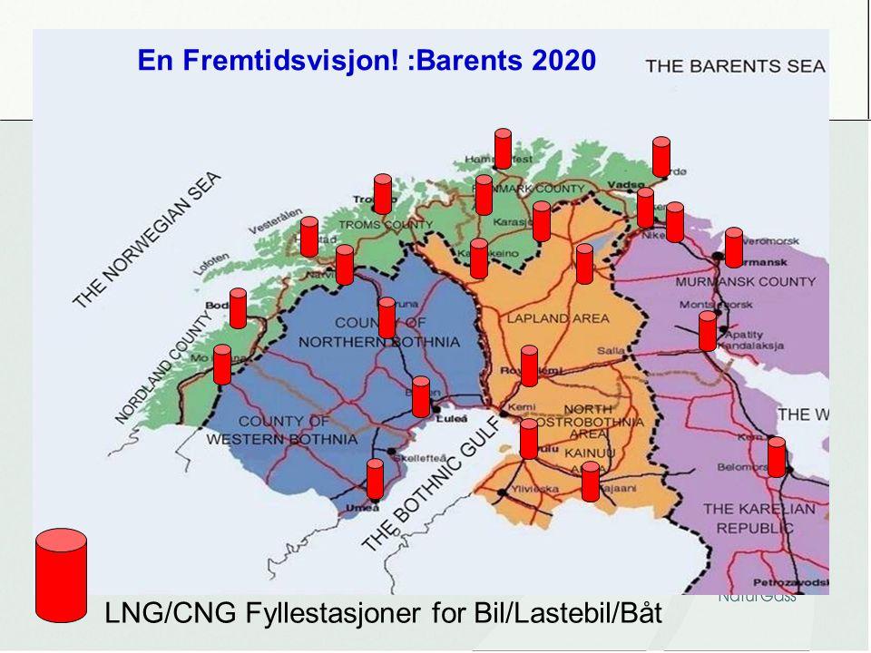 LNG/CNG Fyllestasjoner for Bil/Lastebil/Båt En Fremtidsvisjon! :Barents 2020