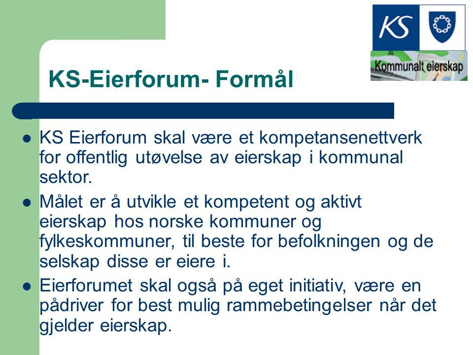 KS-Eierforum- Formål KS Eierforum skal være et kompetansenettverk for offentlig utøvelse av eierskap i kommunal sektor. Målet er å utvikle et kompeten