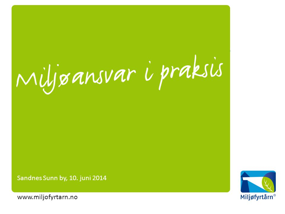 Sandnes Sunn by, 10. juni 2014 www.miljofyrtarn.no